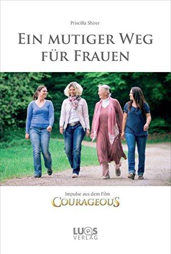Ein mutiger Weg für Frauen: Impulse aus dem Film COURAGEOUS