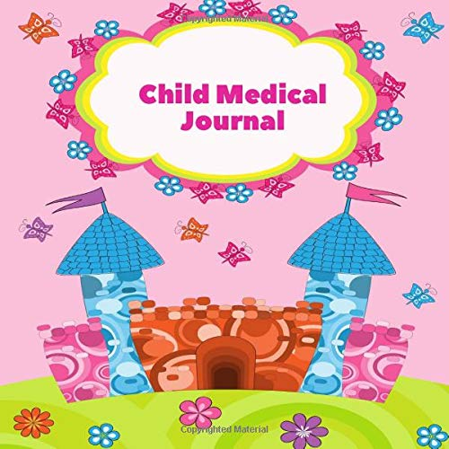 Child Medical Journal: Medical History Record Book, Baby Healthcare Information Logbook, Personal He