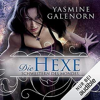 Die Hexe     Schwestern des Mondes 1              Autor:                                                                                                                                 Yasmine Galenorn                               Sprecher:                                                                                                                                 Tanja Geke                      Spieldauer: 10 Std. und 45 Min.     832 Bewertungen     Gesamt 3,9