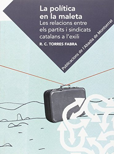 La Política En La Maleta (Textos i Estudis de Cultura Catalana)