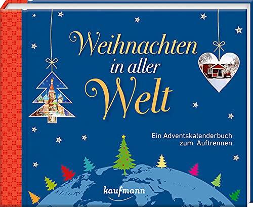 Weihnachten in aller Welt: Ein Adventskalenderbuch zum Auftrennen (Adventskalender für Erwachsene: Ein inspirierendes Buch)
