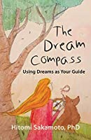 The Dream Compass: Using Dreams as Your Guide