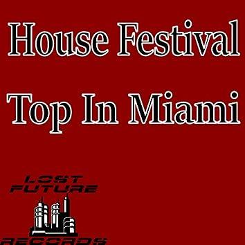 House Festival Top In Miami
