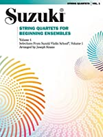 Suzuki String Quartets for Beginning Ensembles: Violin 1 - Violin 2 - Viola - Cello