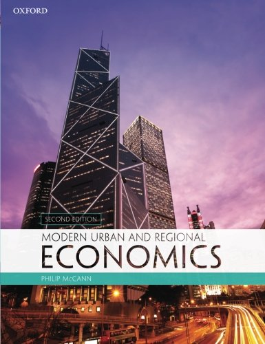 Compare Textbook Prices for Modern Urban and Regional Economics 2 Edition ISBN 9780199582006 by McCann, Philip
