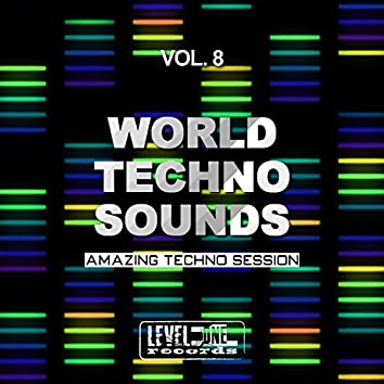 World Techno Sounds, Vol. 8 (Amazing Techno Session)