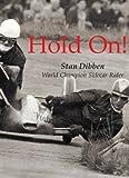 Hold On!: World Champion Sidecar Rider