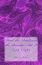 Heal the Artist and the Painter Art X: God Light