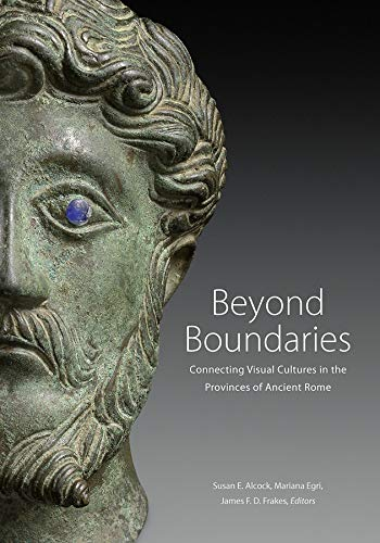Beyond Boundaries: Connecting Visual Cultures in the Provinces of Ancient Rome (Getty Publications – (Yale))