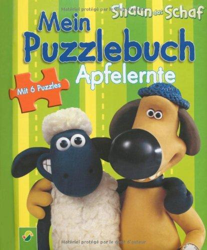 Shaun das Schaf: Mein Puzzlebuch Apfelernte: 6 Puzzles zu je 6 Teilen
