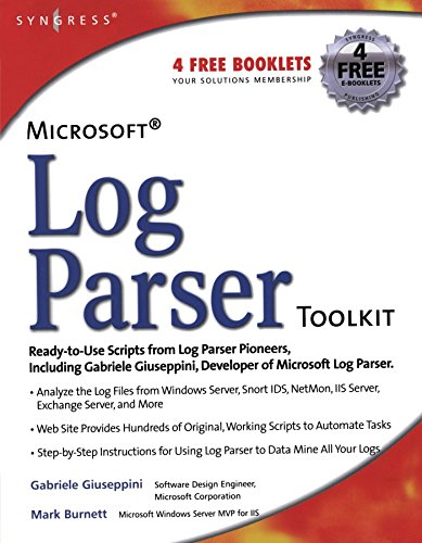 Microsoft Log Parser Toolkit: A Complete Toolkit for Microsoft's Undocumented Log Analysis Tool by Gabriele Giuseppini (1-Feb-2005) Paperback
