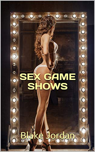 SEX GAME SHOWS: ADULT CABLE SHOWS (English Edition)