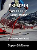 Ski Alpin: FIS Weltcup 2019/20 in Lake Louise (CAN) - Super-G Männer
