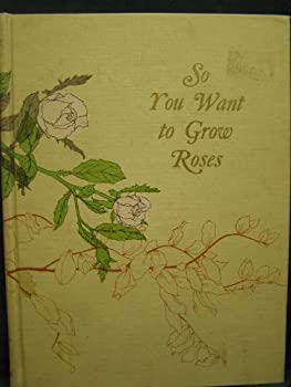 Hardcover So You Want to Grow Roses Book