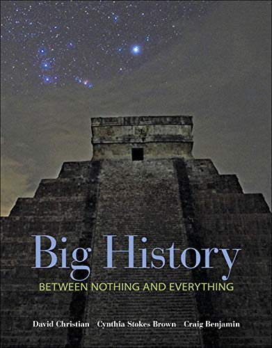 Compare Textbook Prices for Big History: Between Nothing and Everything 1 Edition ISBN 9780073385617 by Christian, David,Brown, Cynthia,Benjamin, Craig