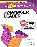 La MEGA boîte à outils du manager leader - 100 outils: 100 outils