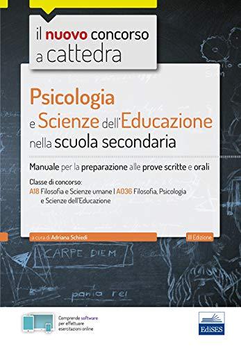Psicologia e Scienze dell'educazione nella scuola secondaria: Manuale completo classe Filosofia e Scienze Umane
