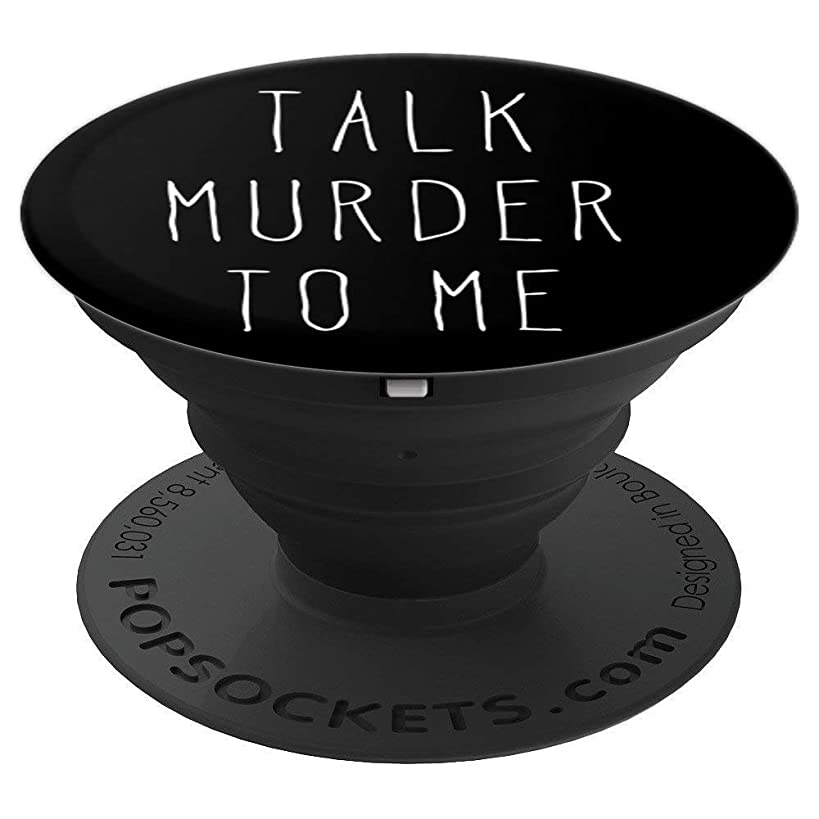 Talk Murder To Me True Crime - PopSockets Grip and Stand for Phones and Tablets