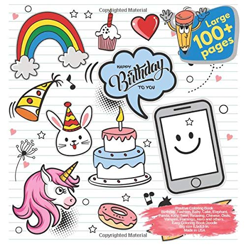 Positive Coloring Book Birthday, Fashion, Baby, Cake, Elephant, Panda, Kitty, Teen, Relaxing, Chinese, Owls, Vampire, Flamingo, Hero and others. Large ... Book Birthday and others Doodle Book)