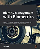 Identity Management with Biometrics Front Cover