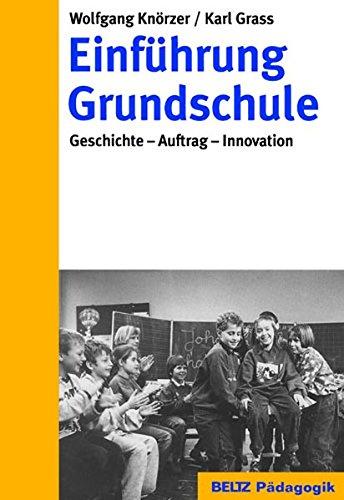 Einführung Grundschule: Geschichte - Auftrag - Innovation (Beltz Pädagogik)