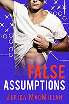 False Assumptions (PLAYERS OF MARYCLIFF UNIVERSITY Book 6) by [Jerica MacMillan]