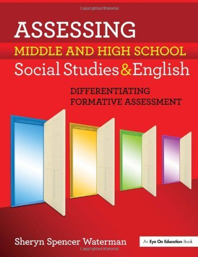 Assessing Middle and High School Social Studies & English: Differentiating Formative Assessment by Spencer-Waterman, Sheryn (2010) Paperback