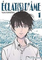 Eclat(s) d'âme - Tome 1 (01) d'Yuhki Kamatani