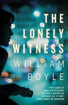 The Lonely Witness by [William Boyle]