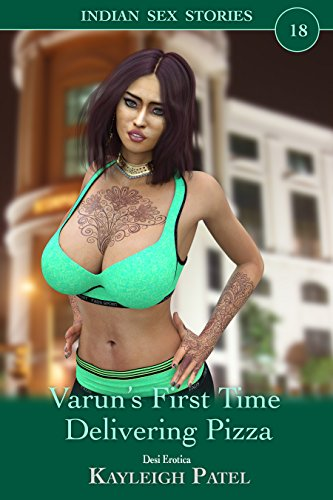 Varun's First Time Delivering Pizza: Desi Erotica (Indian Sex Stories Book 18) (English Edition)