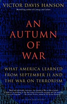 An Autumn of War: What America Learned from September 11 and the War on Terrorism by [Victor Davis Hanson]