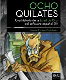 Ocho Quilates: Una historia de la Edad de Oro del software español (1987-1992)