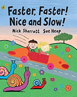 Faster, Faster, Nice and Slow (Viking Kestrel Picture Books)