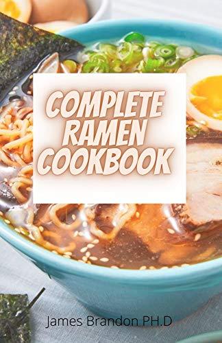 Complete Ramen CookBook: Simple Recipes to Cook Ramen at...