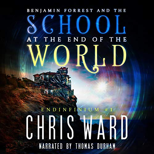 Benjamin Forrest and the School at the End of the World cover art