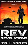 REV: Revelations -- an epic military sci-fi novel: Book 1 of The REV Warriors Series Part 2 (REV Warriors Part 2) (English Edition)