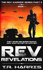 REV: Revelations -- an epic military sci-fi novel: Book 1 of The REV Warriors Series Part 2 (REV Warriors Part 2)