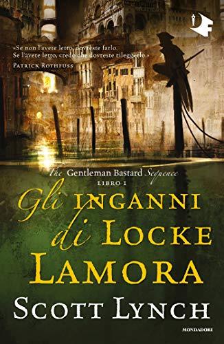 Gli inganni di Locke Lamora (The Gentleman Bastard Sequence Vol. 1) (Italian Edition)