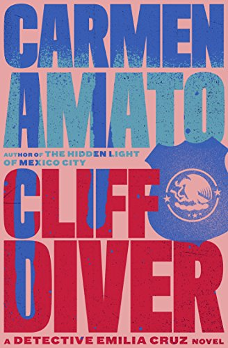 Book: Cliff Diver (Detective Emilia Cruz Book 1) by Carmen Amato