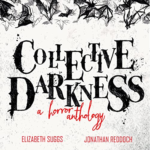 Collective Darkness: A Horror Anthology cover art