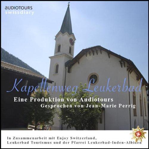 Kapellenweg Leukerbad Titelbild