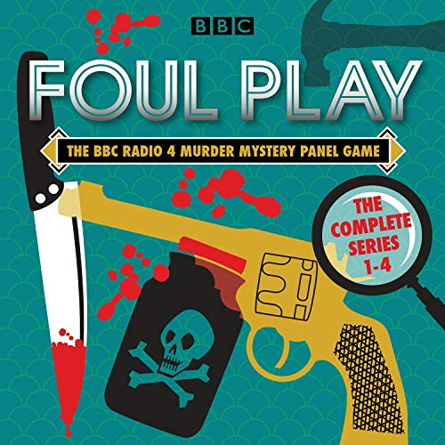 Foul Play: The Complete Series 1-4: The BBC Radio 4 Murder Mystery Panel Game