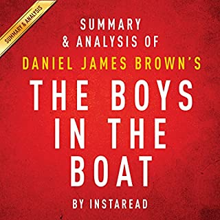 Summary & Analysis of Daniel James Brown's The Boys in the Boat     Nine Americans and Their Epic Quest for Gold at the 1936 Berlin Olympics              By:                                                                                                                                 Instaread                               Narrated by:                                                                                                                                 Jason P. Hilton                      Length: 34 mins     19 ratings     Overall 4.0