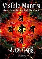 Visible Mantra: Visualising & Writing Buddhist Mantras