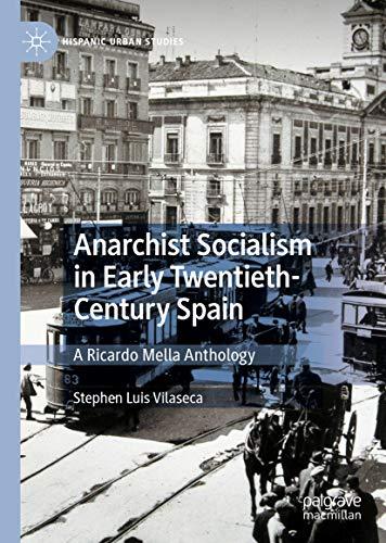 Anarchist Socialism in Early Twentieth-Century Spain: A Ricardo Mella Anthology (Hispanic Urban Studies) (English Edition)