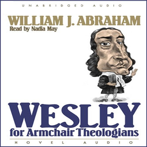 Wesley for Armchair Theologians audiobook cover art