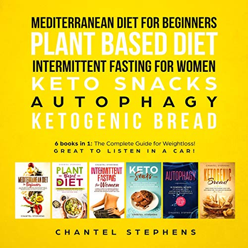 Mediterranean Diet for Beginners, Plant Based Diet, Intermittent Fasting for Women, Keto Snacks, Autophagy, Ketogenic Bread: 6 Books in 1 audiobook cover art