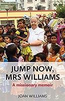 Jump Now, Mrs Williams: A missionary memoir