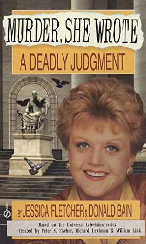 Download Murder, She Wrote: a Deadly Judgment (Murder She Wrote) 0451187717
