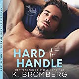 Hard to Handle: The Play Hard Series, Book 1